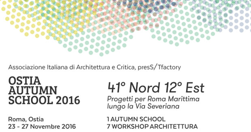 Ostia autumn school 2016 7 studi per 7 workshop su roma for Di tommaso arredamenti ostia