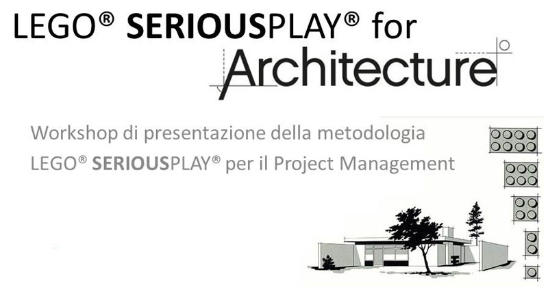 LEGO® SERIOUS PLAY® for Architecture: a Milano il workshop sulla metodologia per il Project Management