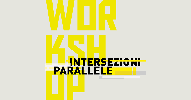 Intersezioni Parallele: 2 workshop per realizzare dispositivi temporanei per il Festival Lunaria 2019