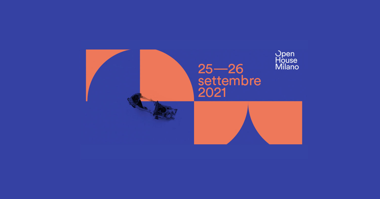 Open House Milano, le novità 2021 e 5 tappe da non perdere