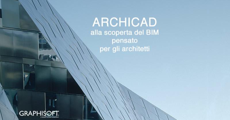 ARCHICAD: alla scoperta del BIM pensato per gli architetti